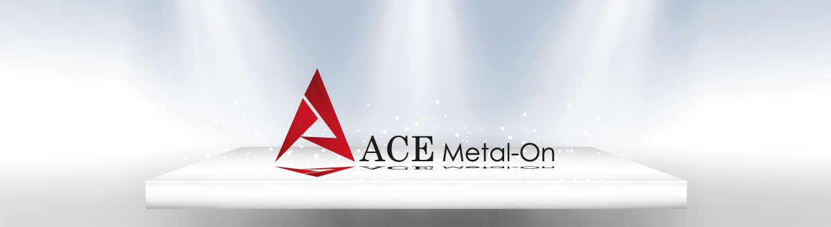 About ACE Metal-On